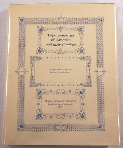 Type Foundries of America and Their Catalogs, Annenberg, Maurice [Type Specimens]