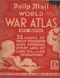 """Daily Mail"" World War Atlas by Philip, George & Son. Ltd. , compiled by"