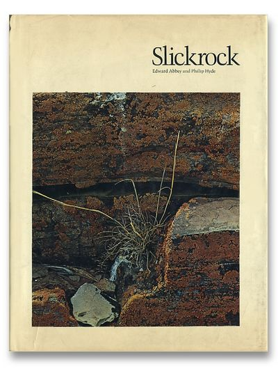 Slickrock the Canyon Country of Southeast Utah, Abby, Edward & Phillip Hyde