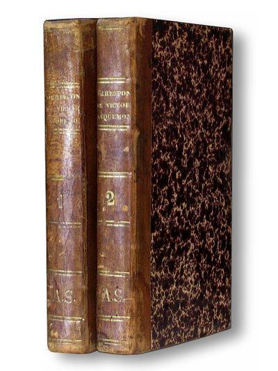 Correspondance De Victor Jacquemont Avec Sa Famile et Plusieurs De Ses Amis Pendant Son Voyage Dans l''Inde 1828 - 1832   Vols 1& II, Jacquemont,, Victor
