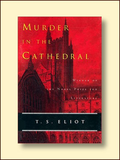 Murder in the Cathedral, Eliot. T.S.