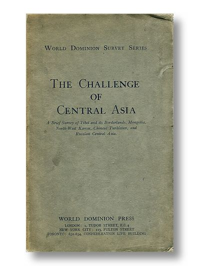 The Challenge of Central Asia   a Brief Survey of Tibet and Its Borderlands, Mongolia, north-West Kansu, Chinese Turkistan, and Russian Central Asia, Cable, Mildred et Als.