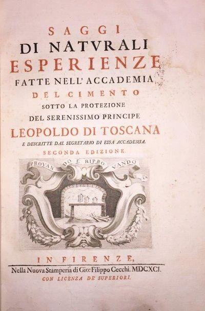 Saggi di Naturali Esperienze …, Accademia del Cimento; Lorenzo MAGALOTTI (1637-1712).