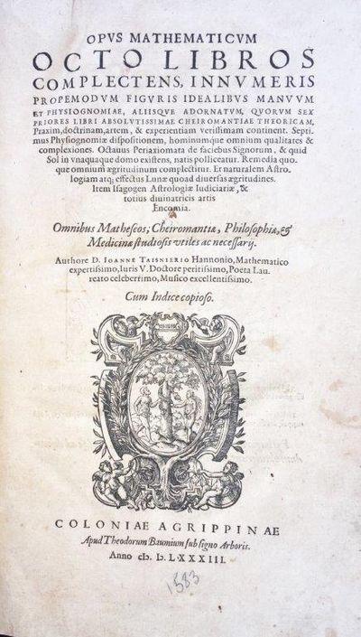 Opus Mathematicum, octo libros complectens, . . . Item Isagogen Astrologiae Iudiciariae, & totius divinatricis artis Encomia., TAISNIER, Jean [Taisnierio, Joanne] (1508/9-1562).