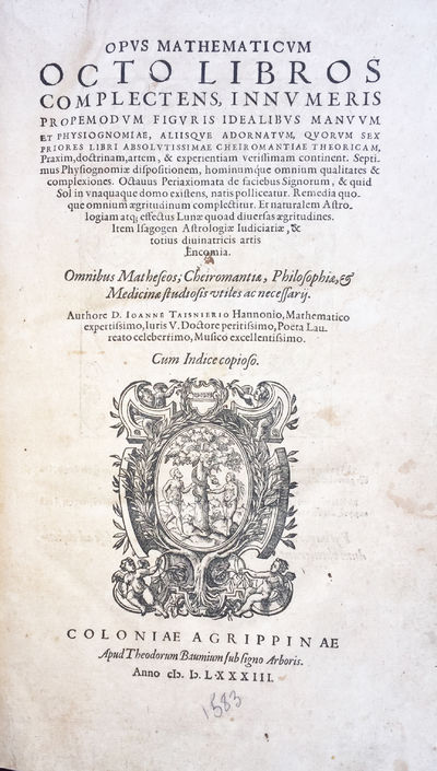 Opus Mathematicum, octo libros complectens, ... Item Isagogen Astrologiae Iudiciariae, & totius divinatricis artis Encomia., TAISNIER, Jean [Taisnierio, Joanne] (1508/9-1562).