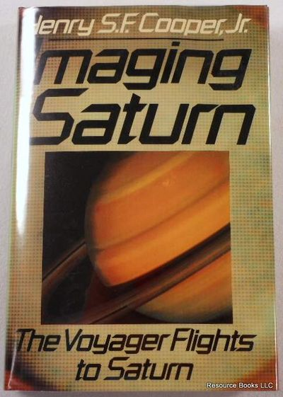 Imaging Saturn: The Voyager Flights to Saturn, Cooper, Henry S.F.