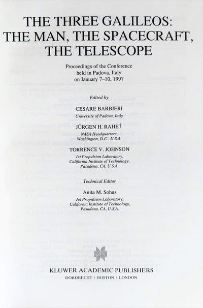 Image for The Three Galileos: The Man, The Spacecraft, The Telescope. Proceedings of the Conference held in Padova, Italy on January 7-10, 1997.
