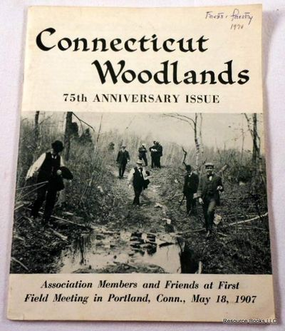 Connecticut Woodlands: 75th Anniversary Issue.  Volume XXXV, Number 1 - Spring 1970, Connecticut Forest and Park Association