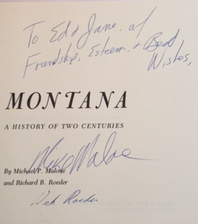 Montana: A History of Two Centuries, Malone, Michael P. and Richard B. Roeder