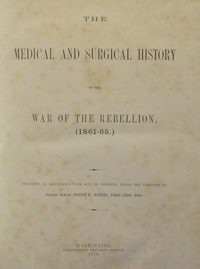 Image for The Medical and Surgical History of the War of the Rebellion (1861 -  1865). 4 Volume set being Part I, volumes 1 & 2 and Part II, volumes 1 & 2.