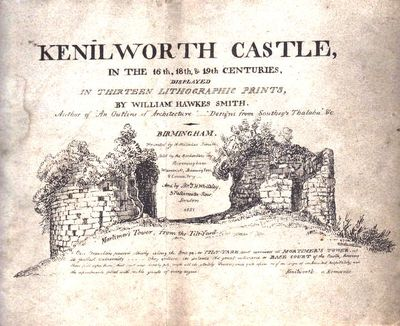 Image for Kenilworth Castle, in the 16th, 18th, & 19th Centuries, Displayed in  Thirteen Lithographic Prints