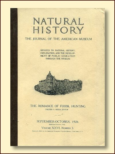 Natural History the Journal of the American Museum September-October 1926 Volume XXVI Number 5 The Romance of Fossil Hunting