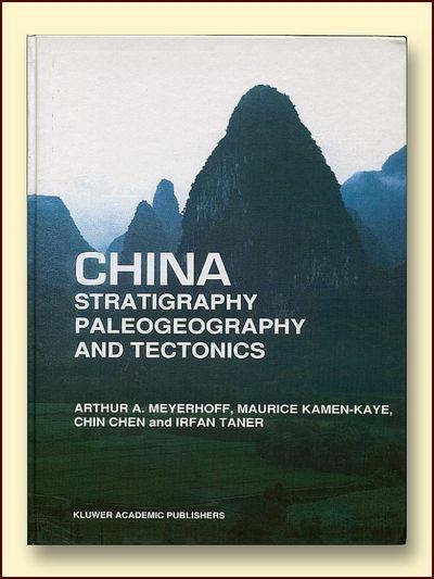 China Stratigraphy Paleogeography and Tectonics, Meyer, Arthur A., kamen-Kaye, Maurice; Chin Chen  & Taner, Irfan
