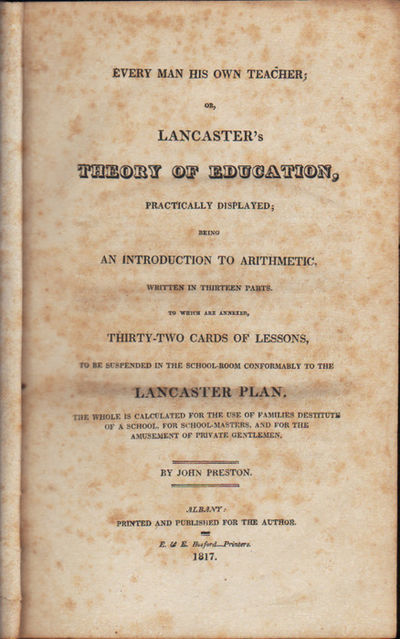 Image for Every Man His Own Teacher; or, Lancaster's Theory of Education,  Practically displayed; being an Introduction to Arithmetic, writen in  thirteen Parts.  To which are annexed thirty-two cards of Lessons to be  suspended in the school-room conformably to the Lancaster Plan