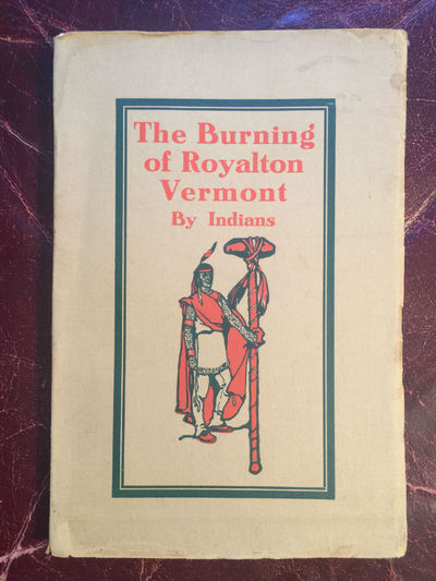 BURNING OF ROYALTON, VERMONT BY INDIANS  Original 1906 Edition, Ivah Dunklee