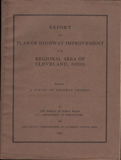 Image for Report of a Plan of Highway Improvement in the Regional Area of Cleveland,  Ohio. Based on A Survey of Highway Traffic