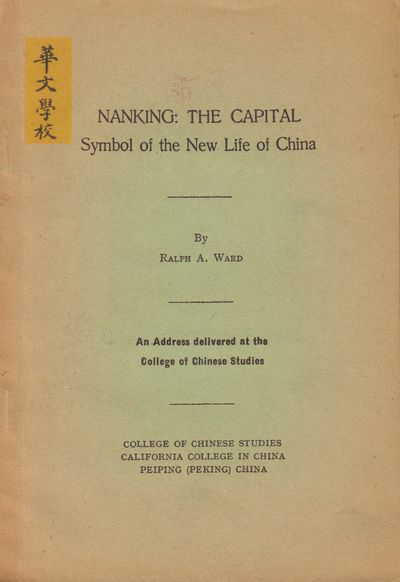 Image for Nanking: The Capital; Symbol of the New Life of China. An Address delivered  at the College of Chinese Studies