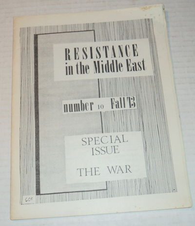 RESISTANCE IN THE MIDDLE EAST. Number 10 Fall 73. Special Issue: The War. (Cover title), (Resistance Staff)