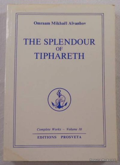 The Splendour of Tiphareth.  Complete Works Volume 10, Aivanhov, Omraam Mikhael