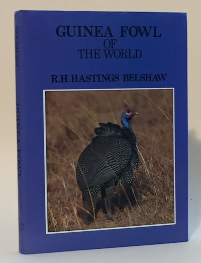 Guinea Fowl of the World, Belshaw, R.H. Hastings