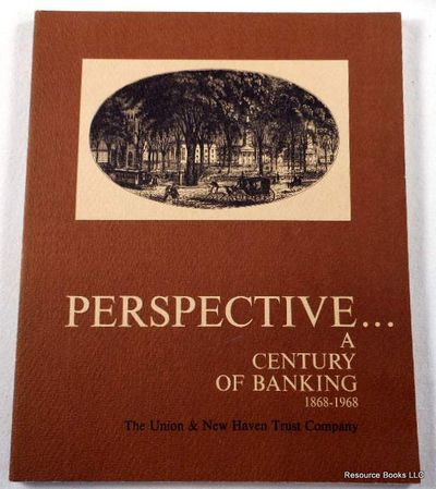 Perspective ...  A Century of Banking 1868-1968, Hough, Gordon L.