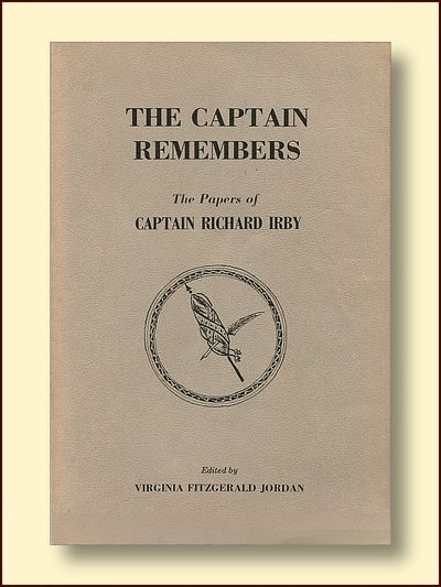 The Captain Remembers: The Papers of Captain Richard Irby, Captain Richard Irby (1825 -1902)
