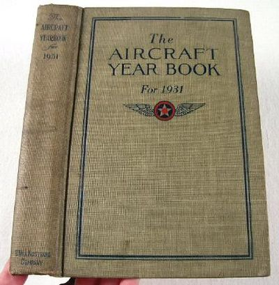 The Aircraft Year Book [Yearbook] for 1931.  Volume Thirteen, Aeronautical Chamber of Commerce of America, Inc.