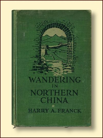 Wandering in Northern China, Franck, Harry A.