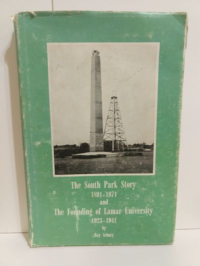 Image for The South Park story, 1891-1971 and the founding of Lamar University, 1923-1941 (SIGNED)