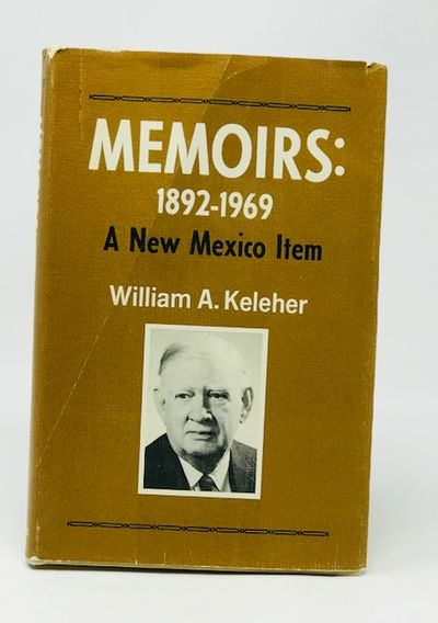 Memoirs: 1892-1969 a New Mexico Item, Keleher, William A.