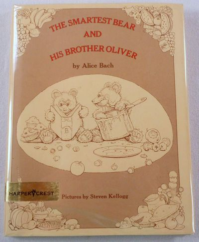 The Smartest Bear and His Brother Oliver, Bach, Alice. Illustrated By Steven Kellogg
