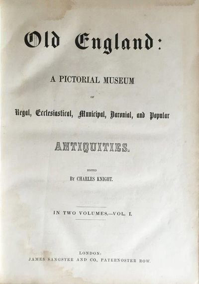 Image for Old England: A Pictorial Museum of Regal, Ecclesiastical, Municipal, Baronial, and Popular Antiquities. [2 volumes].