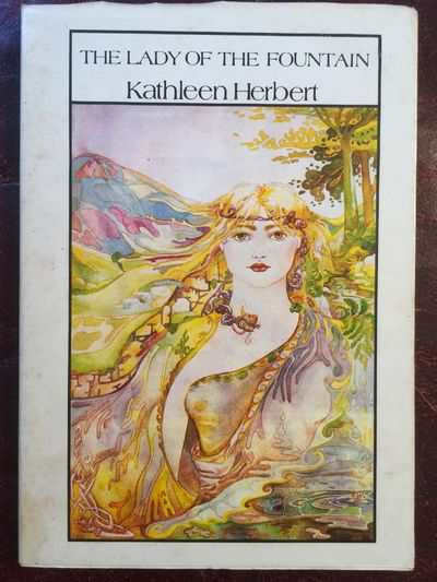 The Lady Of The Fountain  First Small Press Edition, Kathleen Herbert  Cover Painting