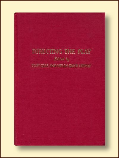 Directing the Play A Sourcebook of Stagecraft, Cole, Toby & Chinoy, Helen Krich