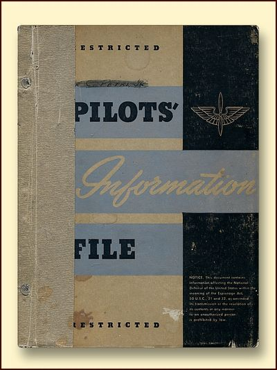 Pilots' Information File Restricted, By Command of General Arnold