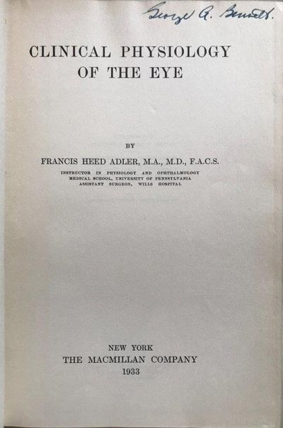 Clinical Physiology of the Eye., ADLER, Francis Heed (1895-1987).