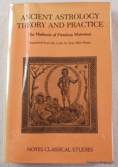 Ancient Astrology: Theory and Practice = Matheseos Libri VIII, Firmicus Maternus, Julius