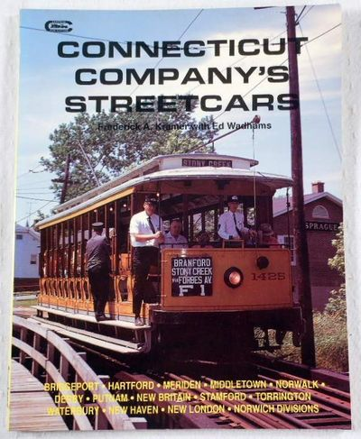 Connecticut Company's Streetcars, Kramer, Frederick A.; Wadhams, Ed