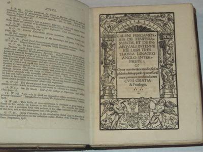 GALENI PERGAMENSIS DE TEMPERAMENTIS, ET DE INAEQUALI INTEMPERIE LIBRI TRES THOMAS LINACRO ANGLO INTERPRETE. Opus non medicis modo, sed et philosophis oppido q[uem] necssariu[m] nunc primum prodit in lucem cum gratia & privilegio.... Reproduced in exact Facsimile with an Introduction by Joseph Frank Payne ... and a Portrait of Thomas Linacre., Payne, Joseph Frank; Galen; Linacre, Thomas.