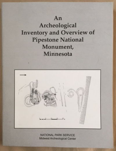 An Archeological Inventory and Overview of Pipestone National Monument, Minneosta, Scott, Douglas D., et al