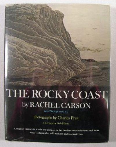 The Rocky Coast, Carson, Rachel. Photographs By Charles Pratt. Illustrated By Bob Hines.