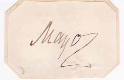 SIGNATURE ON A PIECE OF NOTE PAPER OF IRISH STATESMAN AND VICEROY OF INDIA RICHARD BOURKE, SIXTH EARL OF MAYO., Bourke, Richard, 6th Earl of Mayo. (1822-1872). Irish statesman and politician. Viceroy of India (1869-1872).