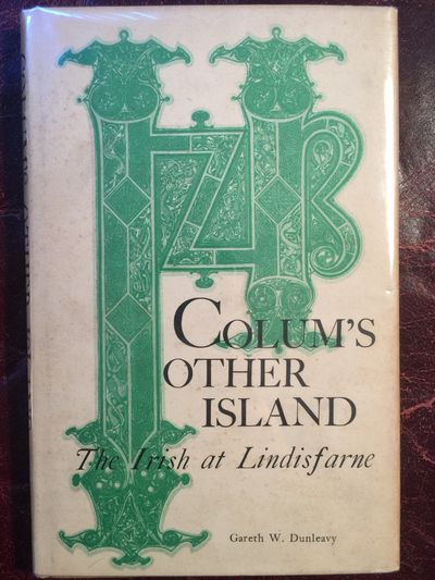 Colum's Other Island: The Irish at Lindisfarne (Hardcover), Gareth W Dunleavy