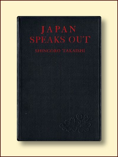 Japan Speaks Out, Takaishi, Shingoro