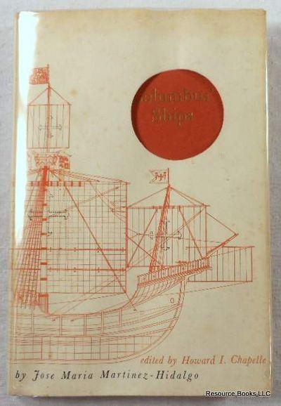 Columbus' Ships, Jose Maria Martinez-Hildago.  Edited By Howard I. Chapelle