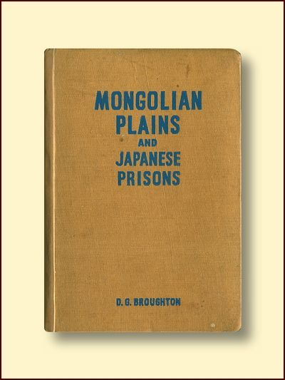Mongolian Plains and Japanese Prisons, Broughton, Douglas G.