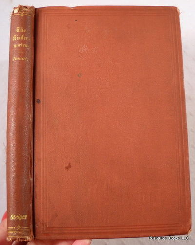 The Kindergarten. A Manual for the Introduction of Froebel's System of Primary Education Into Public Schools; and for the use of Mothers and Private Teachers, Douai, Adolf
