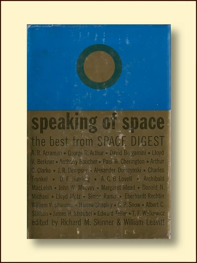 Speaking of Space the Best From Space Digest, Skinner, Richard M. & Leavitt, William