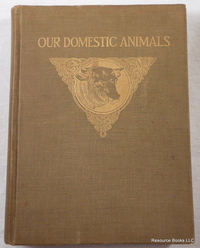 Our Domestic Animals: Their Habits, Intelligence and Usefulness, Edited By Charles William Burkett.  Translated By Katharine Wormeley from French of Gos. DeVoogt