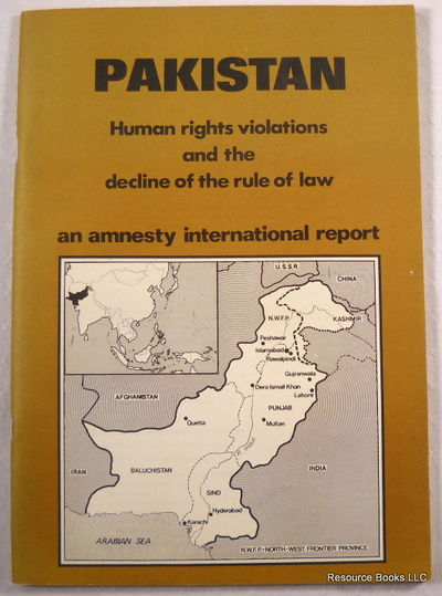 Pakistan, Human Rights Violations and the Decline of the Rule of Law: An Amnesty International Report, Amnesty International